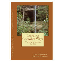Learning Cherokee Ways - The Ywahoo Path